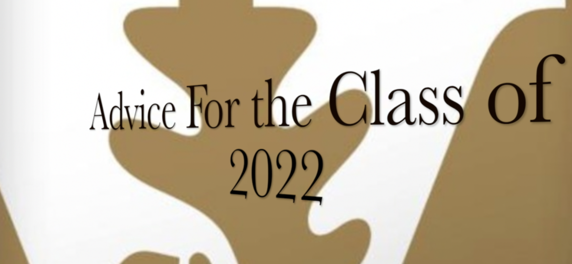 Advice for the Class of 2022