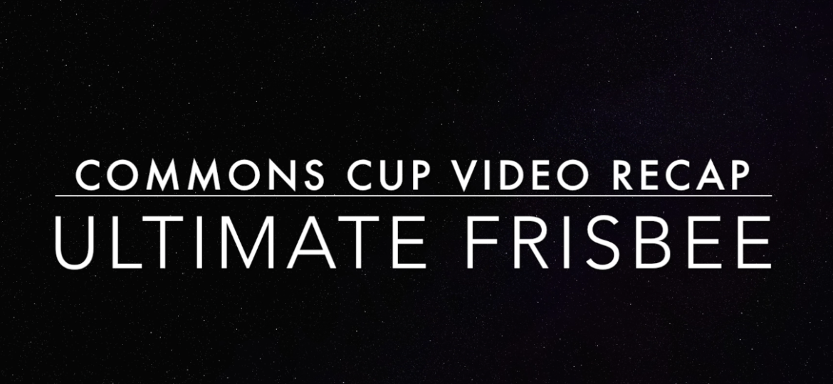VIDEO: Commons Cup Ultimate Frisbee Tournament Highlights